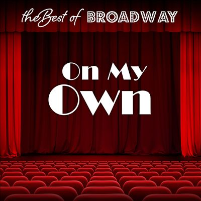 The Best of Broadway: On My Own