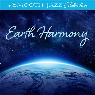 A Smooth Jazz Celebration: Earth Harmony