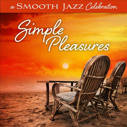 A Smooth Jazz Celebration: Simple Pleasures