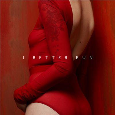 I Better Run