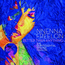 Better Than Anything: The Quintessential Nnenna Freelon