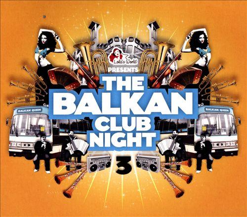The Balkan Club Night, Vol. 3