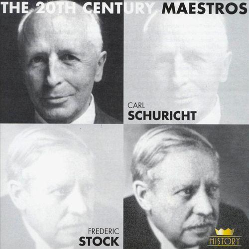20th Century Maestros: Carl Schuricht & Frederic Stock