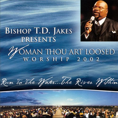 Woman Thou Art Loosed: Worship 2002 - Run to the Water...The River Within