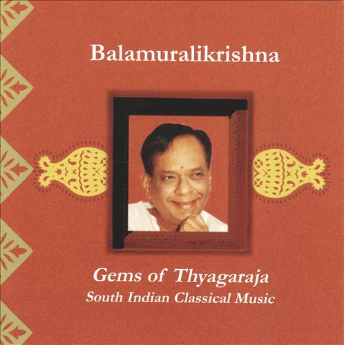 Gems of Thyagaraja: South Indian Classical Music