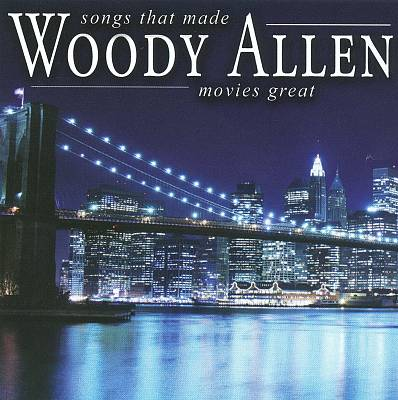 Songs That Made Woody Allen Movies Great