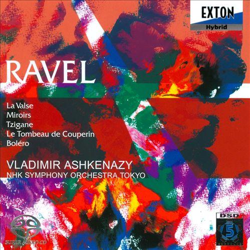 Ravel: La Valse; Miroirs; Tzigane; Le Tombeau de Couperin; Boléro