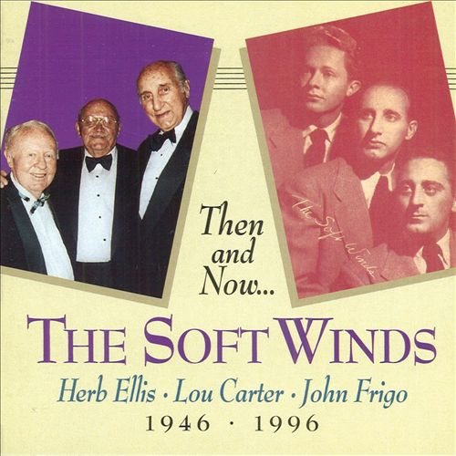 Then and Now: The Soft Winds, 1946-1996