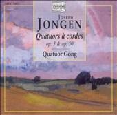 Joseph Jongen: Quatuors à cordes, Opp. 3 &  50