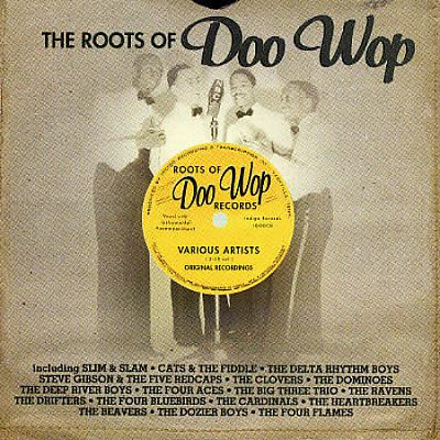 The Roots of Doo Wop [Indigo]