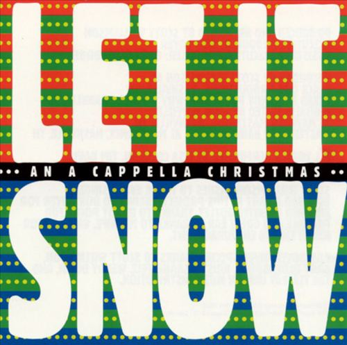 Let It Snow: An A Cappella Christmas