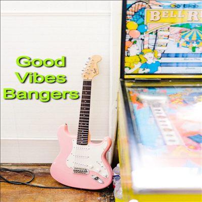 Good Vibes Bangers