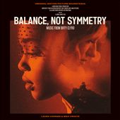 Balance, Not Symmetry [Original Motion Picture Soundtrack]