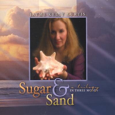 Sugar & Sand: A Trilogy In Three Moods