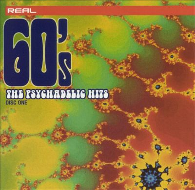 Real 60's the Psychedelic Hits [Disc 1]