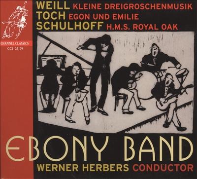 Weill: Kleine Dreigroschenmusik; Toch: Egon und Emilie; Schulhoff: H.M.S. Royal Oak