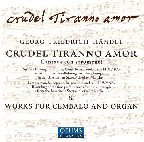 Händel: Crudel Tiranno Amore; Works for Cembalo & Organ