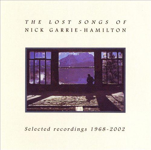 Lost Songs of Nick Garrie-Hamilton