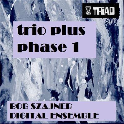 Trio Plus Phase 1