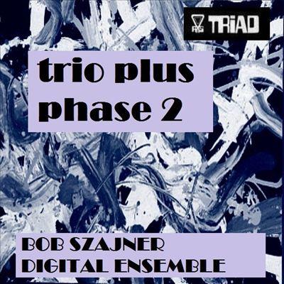 Trio Plus Phase 2