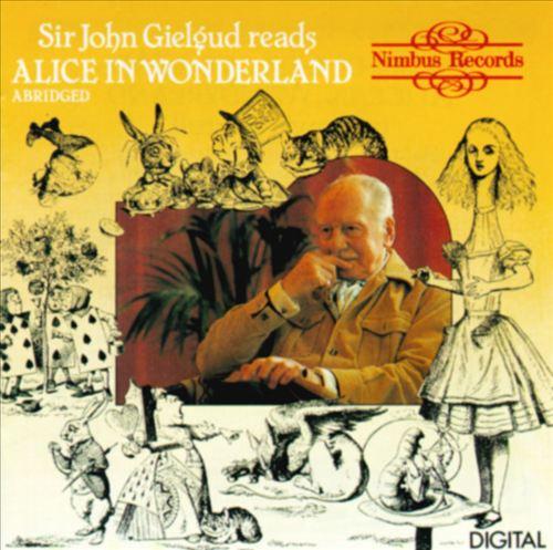 Sir John Gielgud Reads Alice in Wonderland