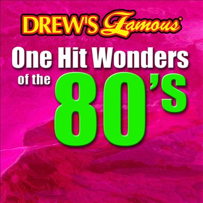 Drew's Famous One Hit Wonders of the 80's