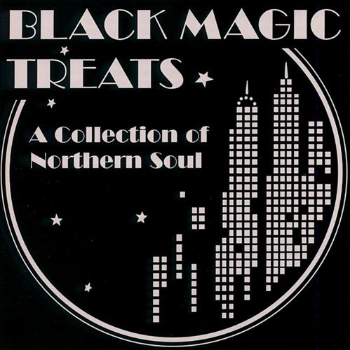 Black Magic Treats: A Collection of Northern Soul