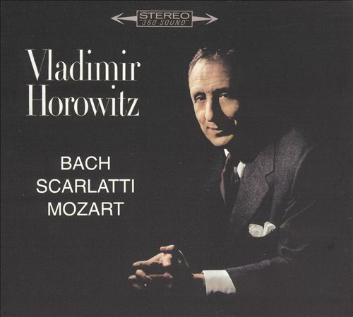 Horowitz plays Bach, Scarlatti, Mozart