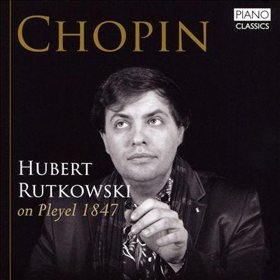 Chopin: Hubert Rutkowski on Pleyel 1847