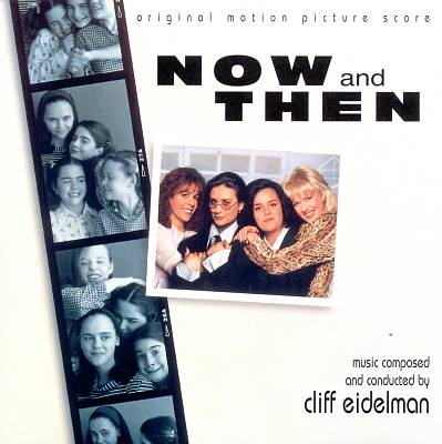 Now and Then [Original Motion Picture Score]