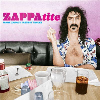 Zappatite: Frank Zappa's Tastiest Tracks