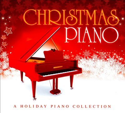 Christmas Piano: A Holiday Piano Collection