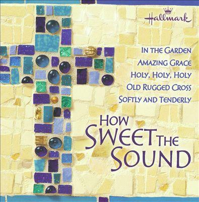 How Sweet the Sound [Hallmark]