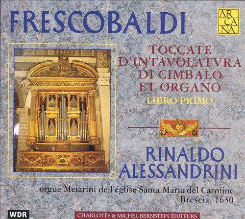 Frescobaldi: Toccate d'Intavolatura di Cimbalo et Organo, Libro Primo