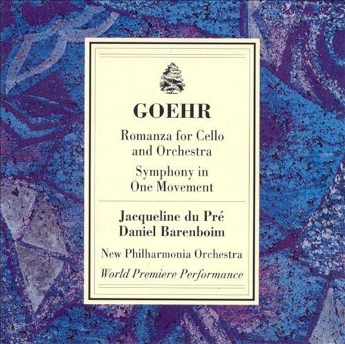 Goehr: Romanza; Symphony in One Movement