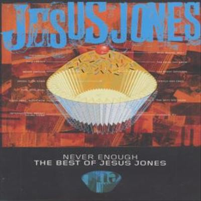 Never Enough: The Best of Jesus Jones [DVD]