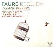 Fauré: Requiem; Poulenc: Figure Humaine; Debussy: Trois Chansons