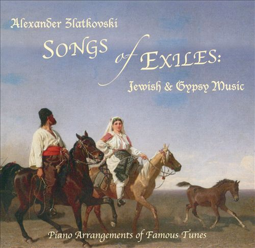 Songs of Exiles: Jewish & Gypsy Music