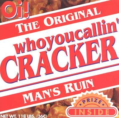 Who You Callin' Cracker