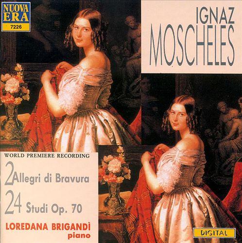 Moscheles: 2 Allegri di Bravura / 24 Studies Op. 70