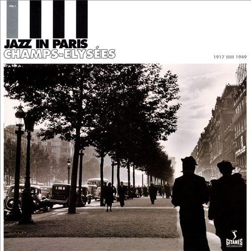 Jazz in Paris, Vol. 1: Champs-Élysées 1917-1949