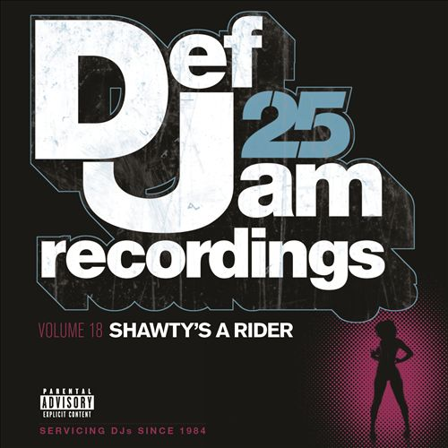 Def Jam 25, Vol. 18: Shawty's a Rider