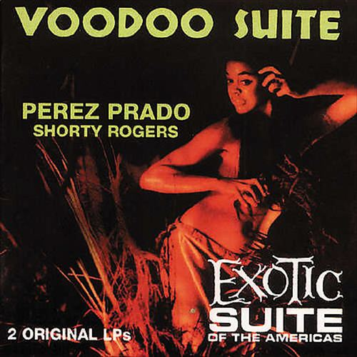 Voodoo Suite/Exotic Suite of the Americas