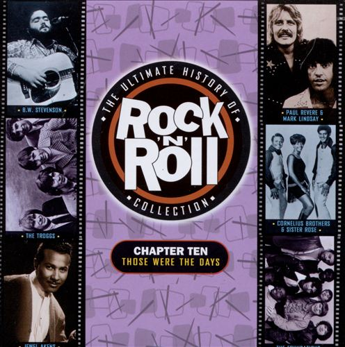 The Ultimate History of Rock & Roll Collection, Vol. 10: Those Were the Days