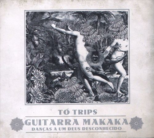Guitarra Makaka: Dancas a Um Deus Desconhecido