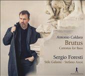 Antonio Caldara: Brutus - Cantatas for Bass