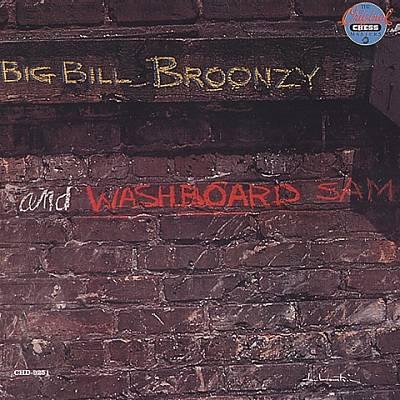 Big Bill Broonzy and Washboard Sam