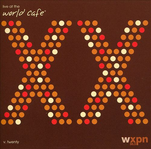Live at the World Cafe, Vol. 20