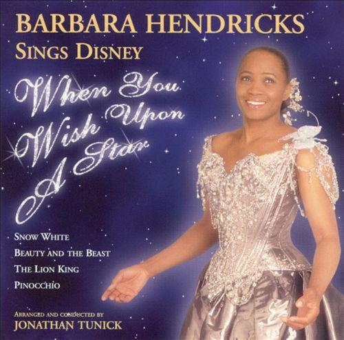 When You Wish Upon a Star: Barbara Hendricks Sings Disney