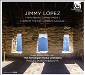 Jimmy López: Perú Negro; Synesthésie; Lord of the Air; América Salvaje